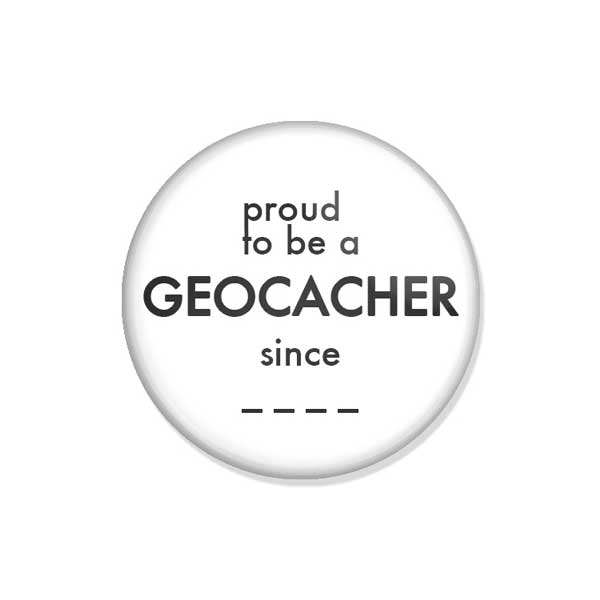 "crachá ou íman ""proud to be a GEOCACHER since _ _ _ _"""