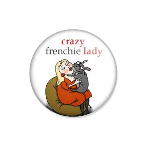 "crachá ou íman ""crazy frenchie lady"""