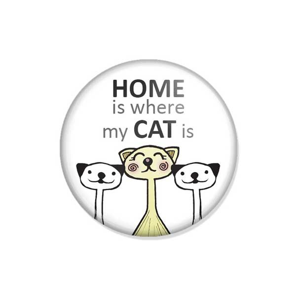 "crachá ou íman ""HOME is where my CAT is"""