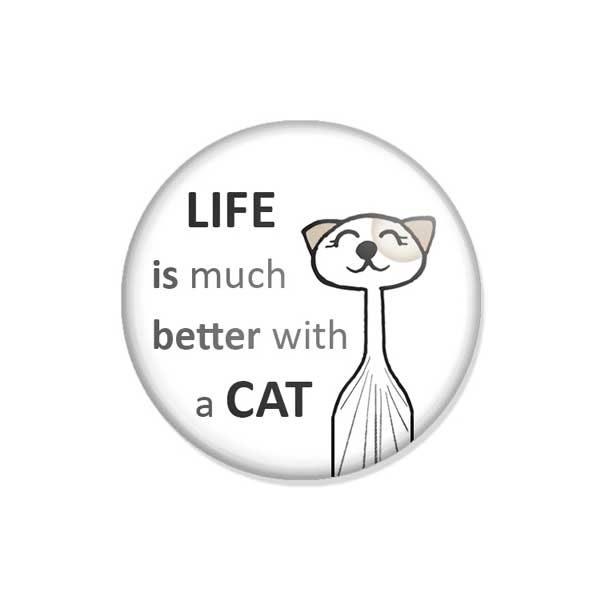 "crachá ou íman ""LIFE is much better with a CAT"""