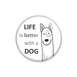 "crachá ou íman ""LIFE is much better with a DOG"""