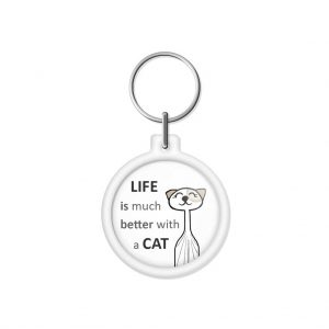 "porta-chaves ""LIFE is much better with a CAT"""