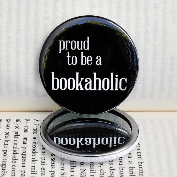 """espelho """"proud to be a bookaholic"""""""